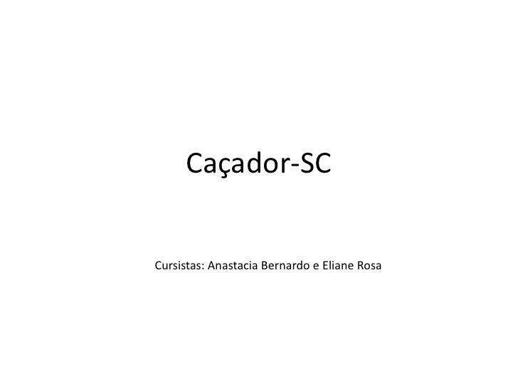 Caçador-SCCursistas: Anastacia Bernardo e Eliane Rosa