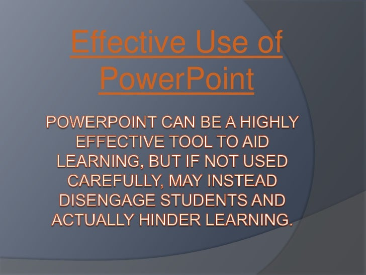 Power point can be a highly effective tool to