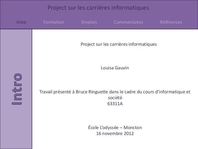 Project sur les carrières informatiquesIntro    Formation          Emplois          Commentaires             Références   ...