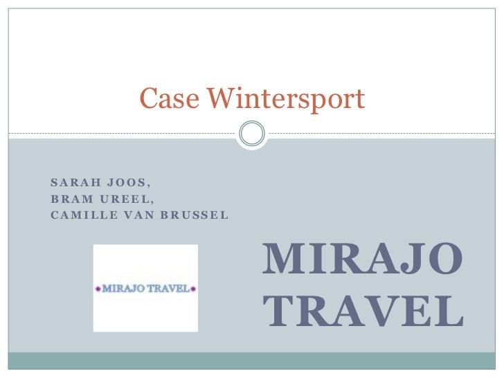 Sarah Joos, <br />Bram Ureel, <br />Camille Van Brussel<br />MIRAJO TRAVEL <br />Case Wintersport<br />
