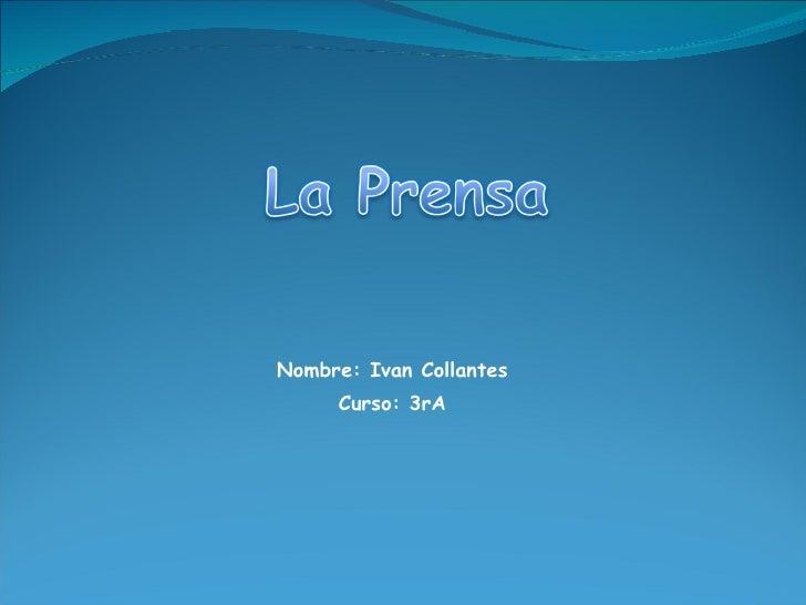 Nombre: Ivan Collantes Curso: 3rA