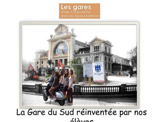 La Gare du Sud réinventée par nos