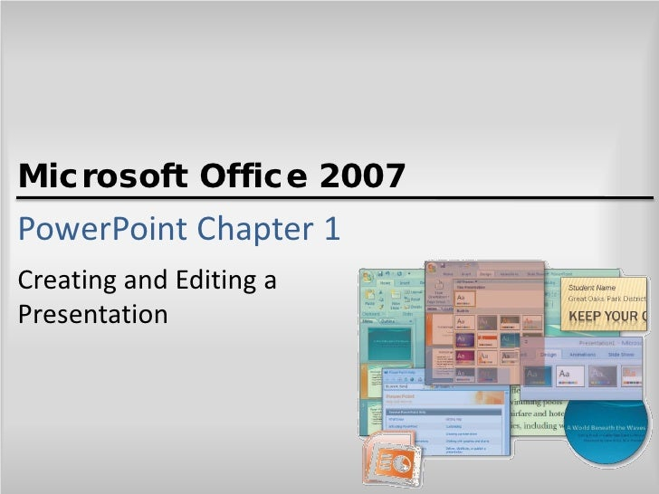 Microsoft Office 2007 PowerPoint Chapter 1 Creating and Editing a Presentation