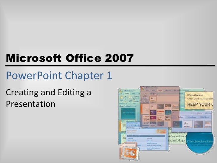 PowerPoint Chapter 1<br />Creating and Editing aPresentation<br />
