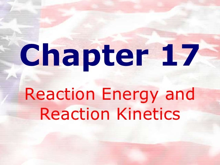Chapter 17Reaction Energy and Reaction Kinetics