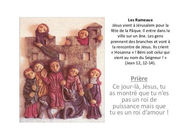 LesRameaux JésusvientàJérusalempourlafêtedelaPâque.Ilentredansla     villesurunâne.Lesgensprennentde...