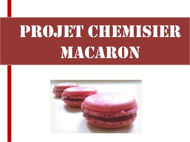 PROJET CHEMISIER    macaron