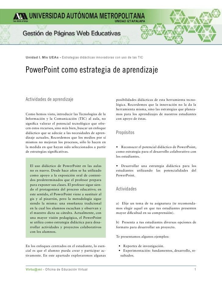 Unidad I. Mis UEAs - Estrategias didácticas innovadoras con uso de las TIC   PowerPoint como estrategia de aprendizaje   A...