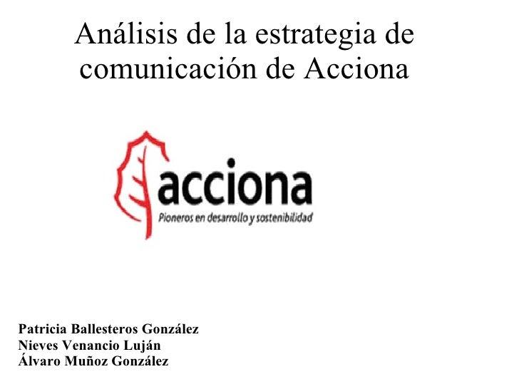 Patricia Ballesteros González Nieves Venancio Luján Álvaro Muñoz González <ul><li>Análisis de la estrategia de comunicació...