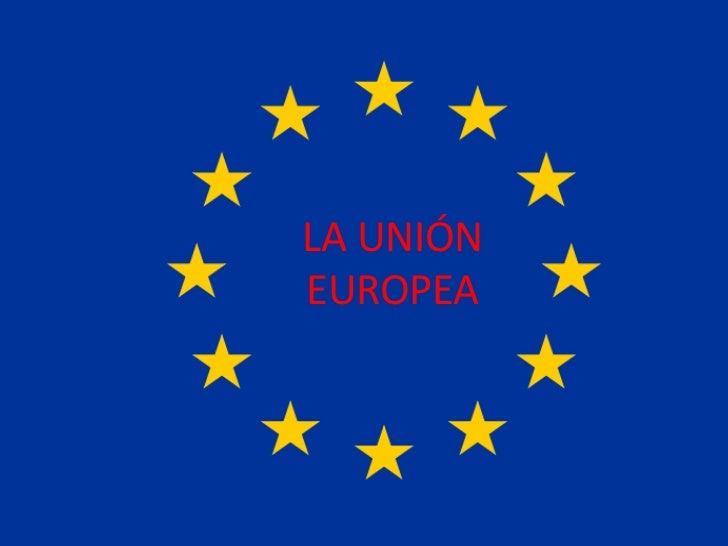 LA UNIÓN EUROPEA<br />