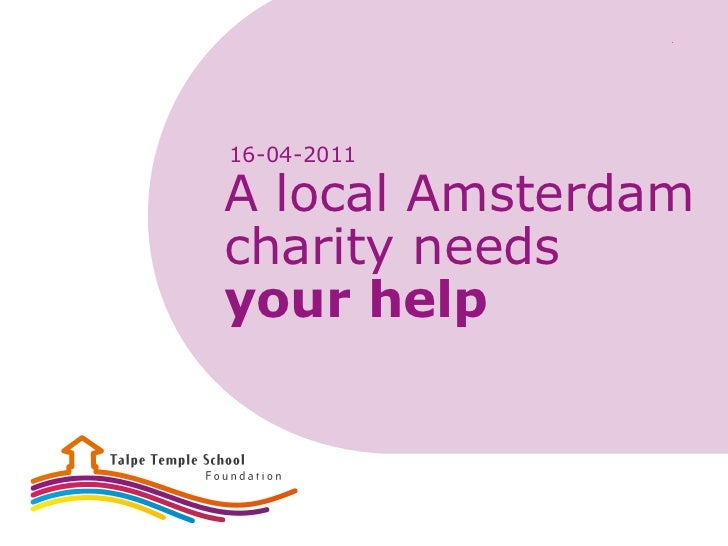 16-04-2011A local Amsterdamcharity needsyour help