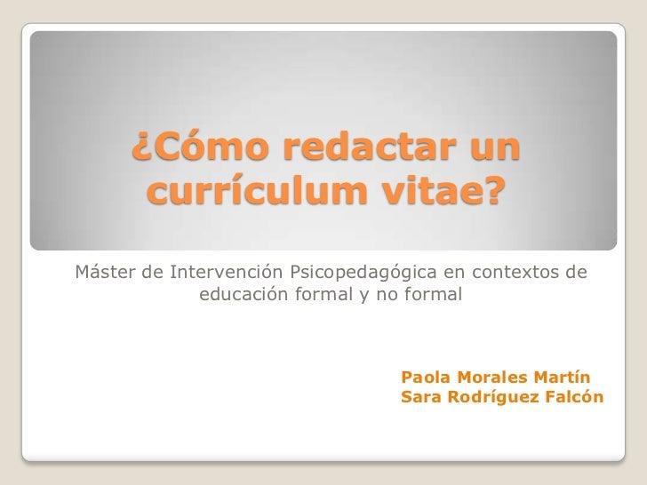 ¿Cómo redactar un      currículum vitae?Máster de Intervención Psicopedagógica en contextos de             educación forma...