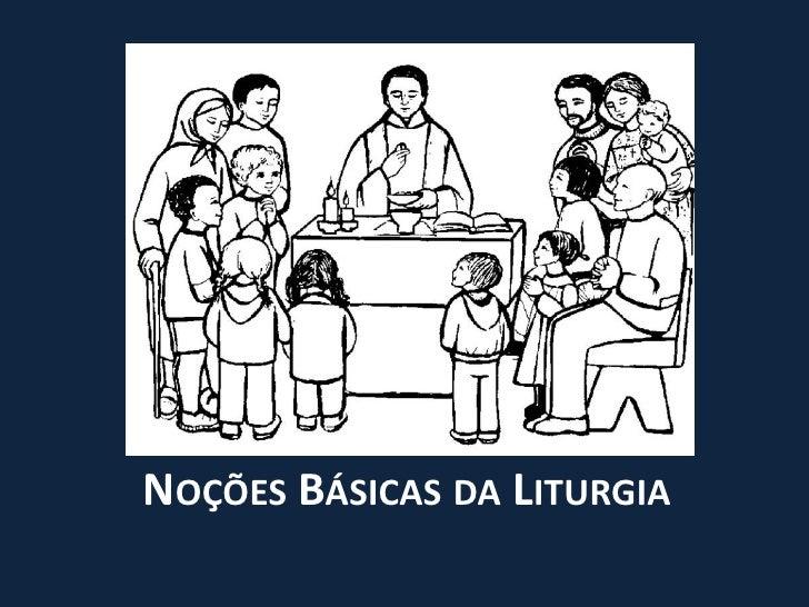 Noções Básicas da Liturgia<br />