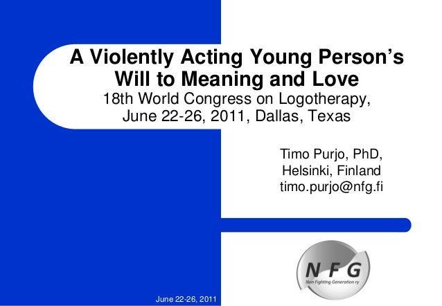 A Violently Acting Young Person's Will to Meaning and Love