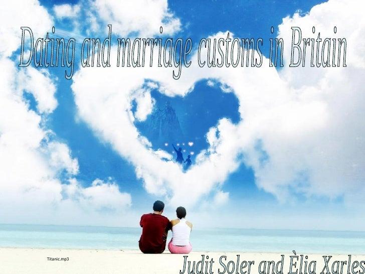 Dating and marriage customs in Britain Judit Soler and Èlia Xarles