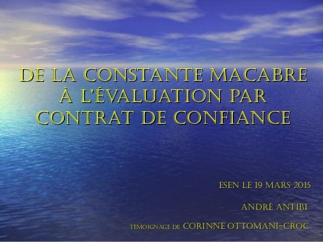 De la constante macabreDe la constante macabre à l'évaluation parà l'évaluation par contrat De confiancecontrat De confian...