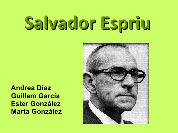 Salvador Espriu Andrea Díaz Guillem García Ester González Marta González