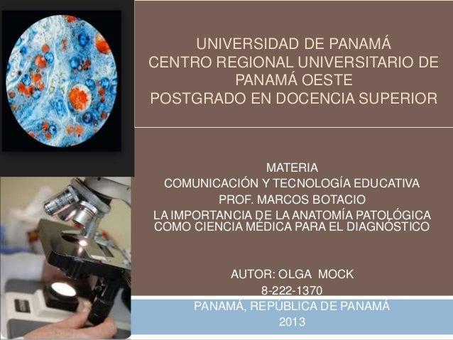 UNIVERSIDAD DE PANAMÁ CENTRO REGIONAL UNIVERSITARIO DE PANAMÁ OESTE POSTGRADO EN DOCENCIA SUPERIOR  MATERIA COMUNICACIÓN Y...