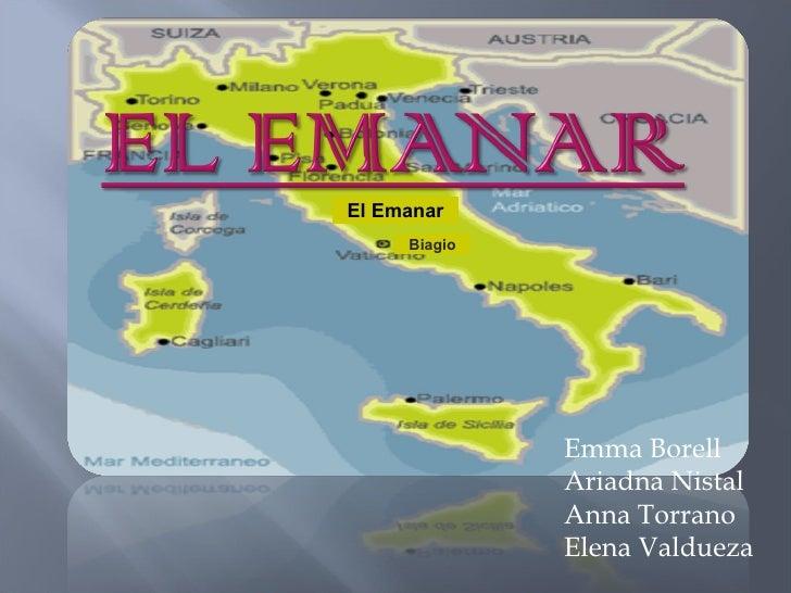 El Emanar Emma Borell Ariadna Nistal Anna Torrano Elena Valdueza Biagio