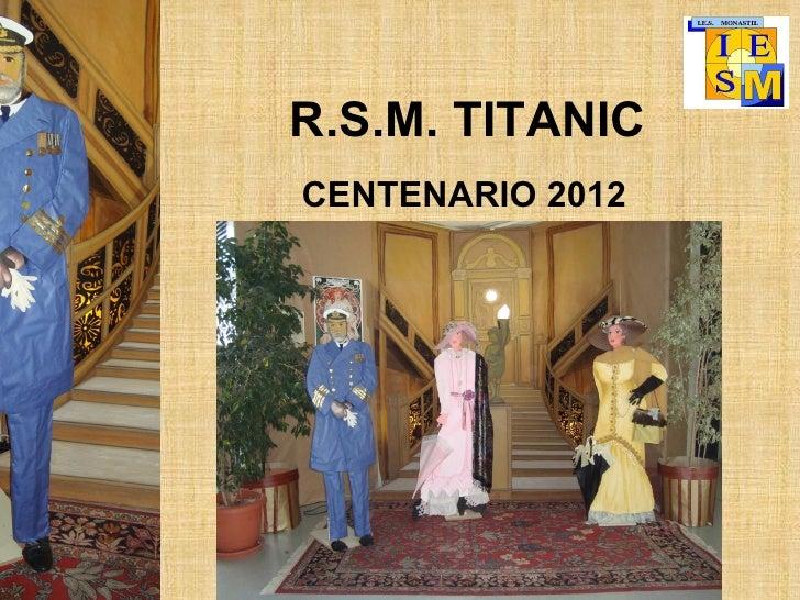R.S.M. TITANICCENTENARIO 2012