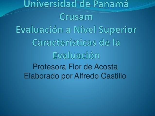 Profesora Flor de Acosta  Elaborado por Alfredo Castillo