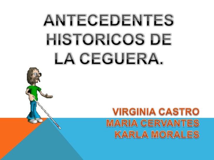 ANTECEDENTES DE LA CEGUERA
