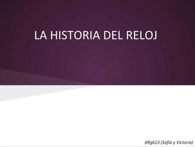LA HISTORIA DEL RELOJ