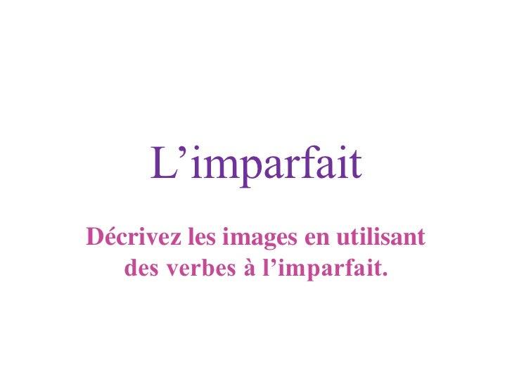 L'imparfait - Description d'images