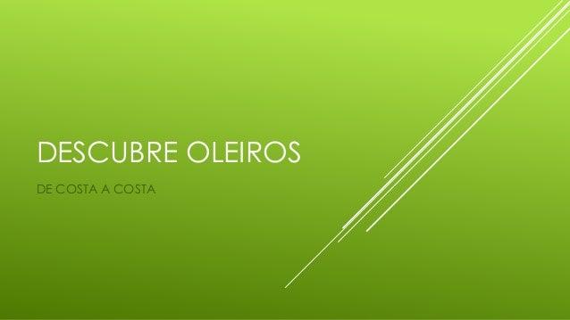 DESCUBRE OLEIROS DE COSTA A COSTA