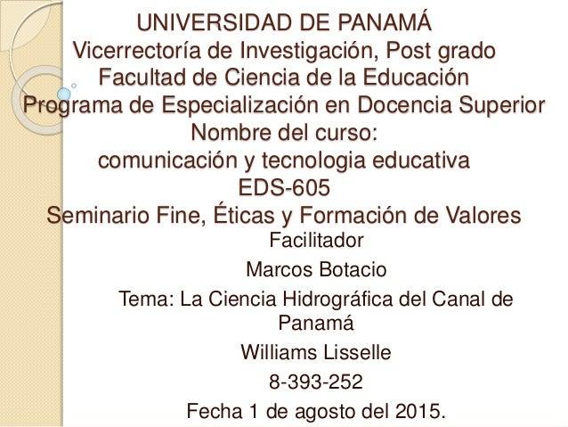 UNIVERSIDAD DE PANAMÁ Vicerrectoría de Investigación, Post grado Facultad de Ciencia de la Educación Programa de Especiali...