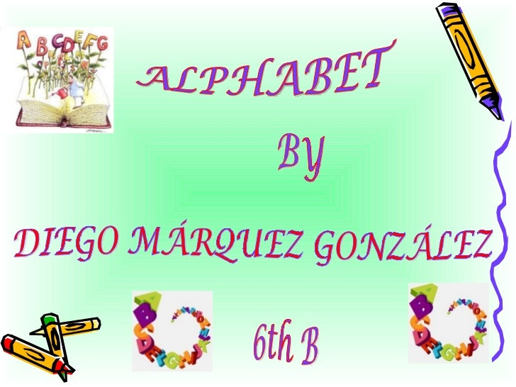 ALPHABET BY DIEGO MÁRQUEZ GONZÁLEZ 6th B