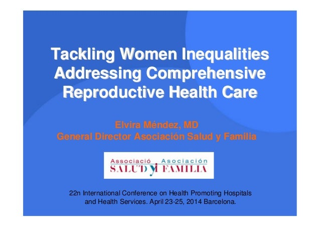 Tackling Women InequalitiesTackling Women Inequalities Addressing ComprehensiveAddressing Comprehensive Reproductive Healt...
