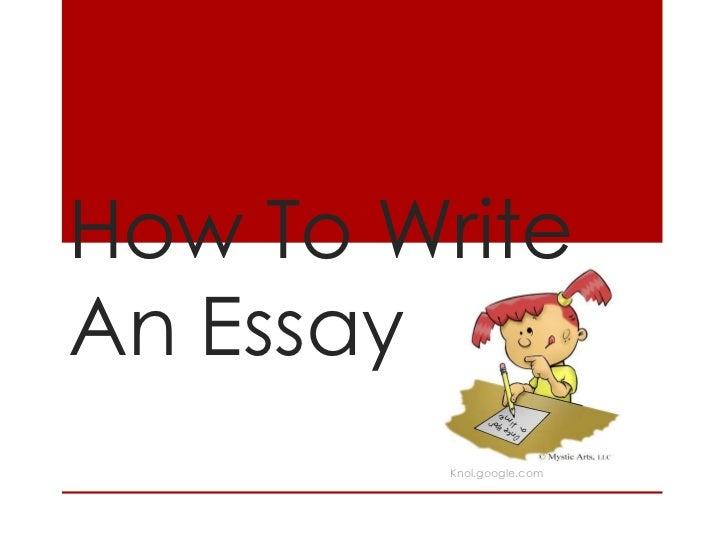 How To WriteAn Essay         Knol.google.com