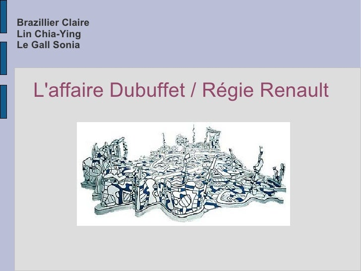 Brazillier Claire Lin Chia-Ying Le Gall Sonia L'affaire Dubuffet / Régie Renault