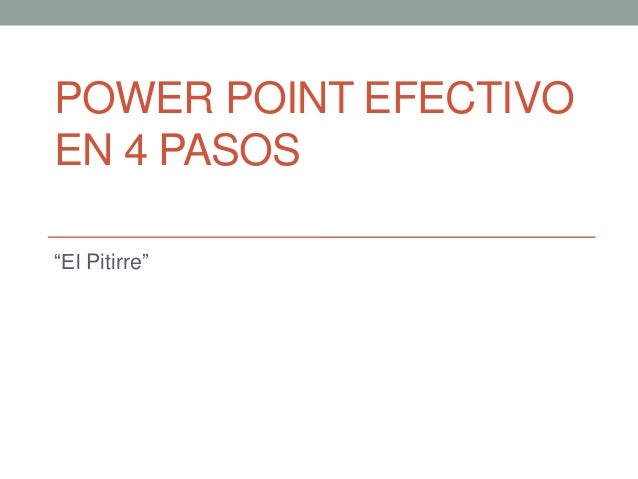 "POWER POINT EFECTIVO EN 4 PASOS ""El Pitirre"""