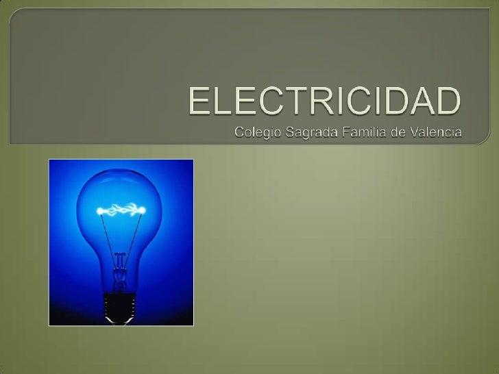 ELECTRICIDADColegio Sagrada Familia de Valencia<br />