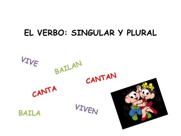 EL VERBO: SINGULAR Y PLURAL BAILA