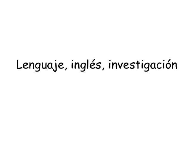 Lenguaje, inglés, investigación