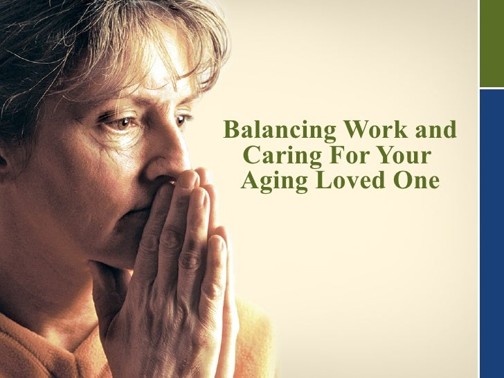 Balancing Work and Caring For Your  Aging Loved One