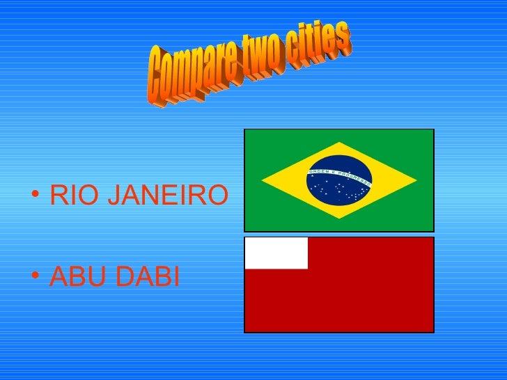 • RIO JANEIRO• ABU DABI