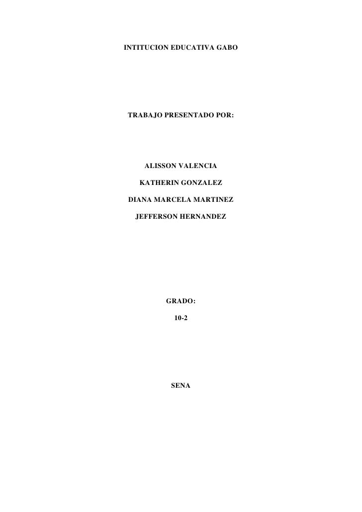 INTITUCION EDUCATIVA GABO<br />TRABAJO PRESENTADO POR:<br />ALISSON VALENCIA<br />KATHERIN GONZALEZ<br />DIANA MARCELA MAR...