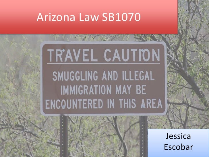 Arizona Law SB1070                     Jessica                     Escobar