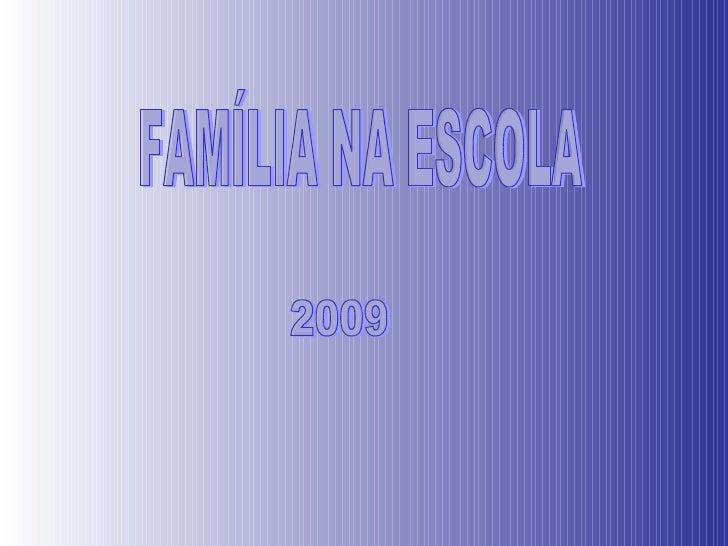 FAMÍLIA NA ESCOLA 2009