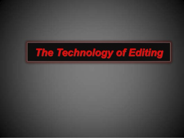The Technology of Editing