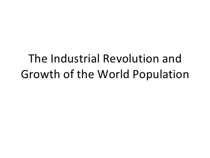 The Industrial Revolution and Growth of the World Population