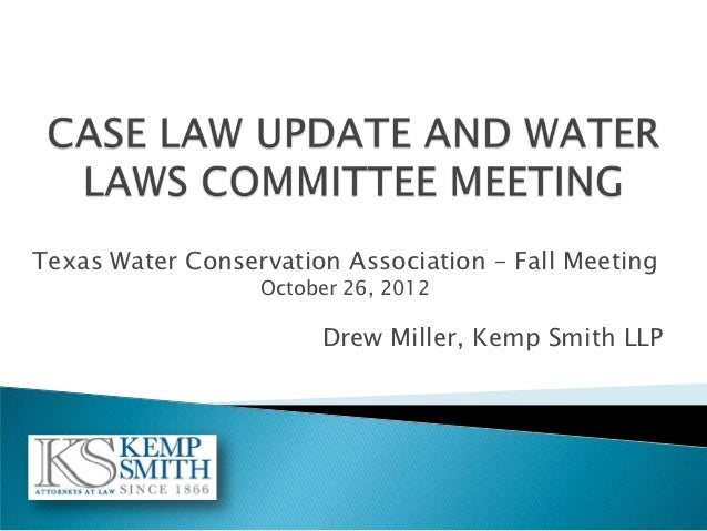 Texas Water Conservation Association – Fall Meeting                  October 26, 2012                       Drew Miller, K...