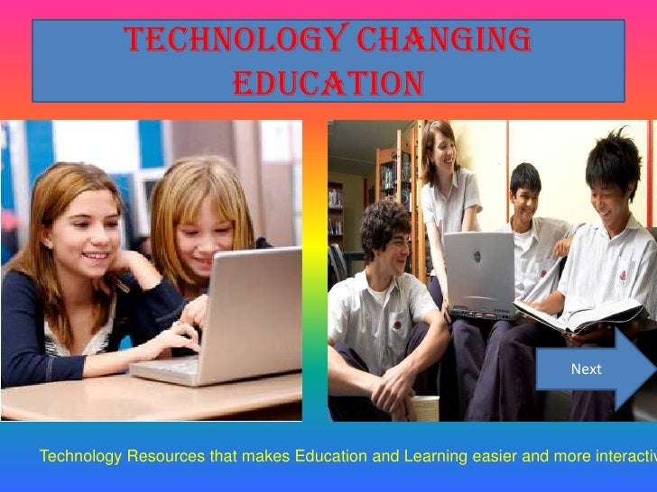 Technology Changing                 Education                                                                          Nex...