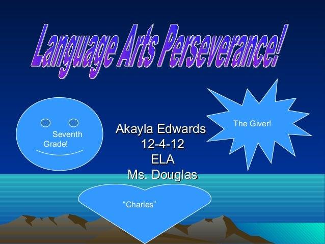 "The Giver!  Seventh   Akayla EdwardsGrade!          12-4-12                  ELA              Ms. Douglas             ""Cha..."
