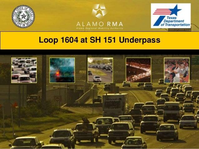 Loop 1604 SH 151 Underpass Presentation
