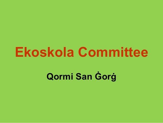 Ekoskola CommitteeQormi San Ġorġ